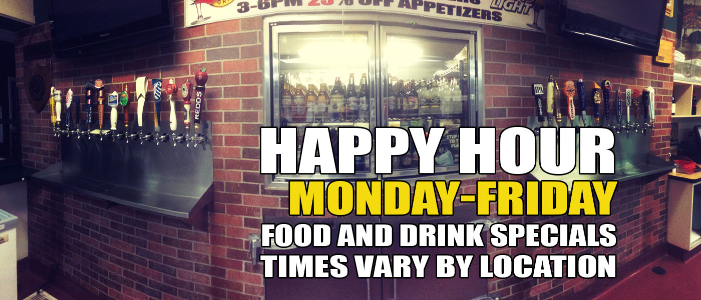 Happy Hour Monday-Friday Food And Drinks Specials Times Vary by Location