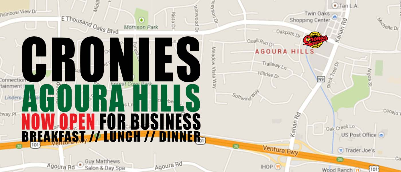 Cronies Agoura Hills Now Open for Business Breakfast, Lunch, Dinner